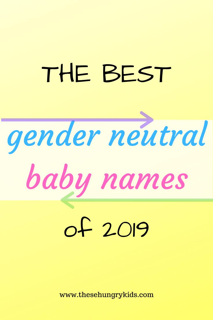 Baby Gender Hungry Kids Names Neutral Gender Neutral Baby Names These Hungry Kids Unisex Baby Names Baby Names Baby Name List