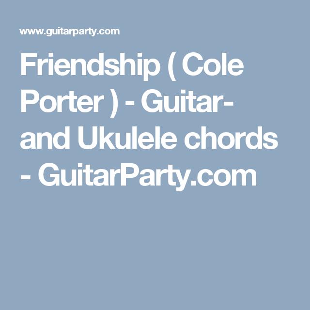 Friendship Cole Porter Guitar And Ukulele Chords