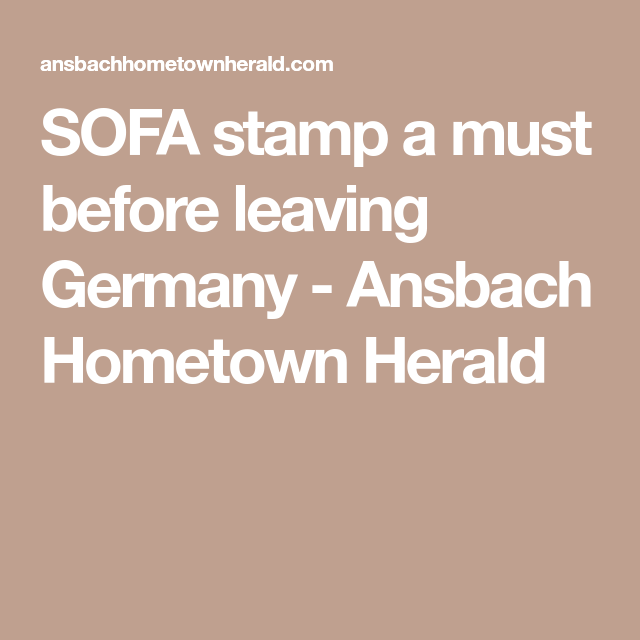 SOFA Stamp A Must Before Leaving Germany