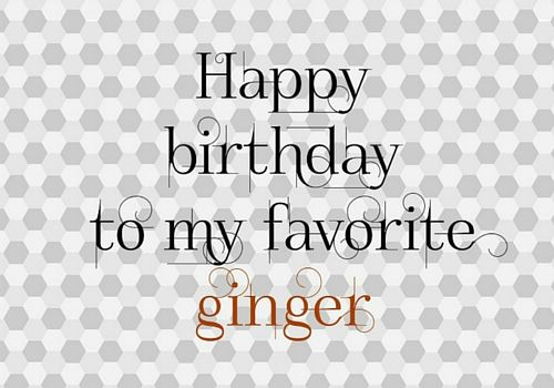 Favorite Ginger Friends Quotes Best Friend Quotes Happy Birthday Ginger