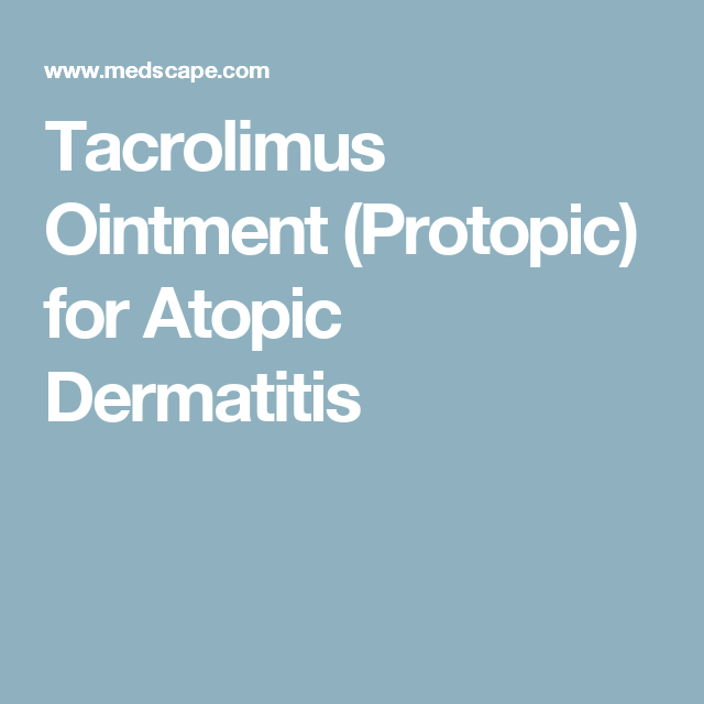 Tacrolimus Ointment Protopic For Atopic Dermatitis