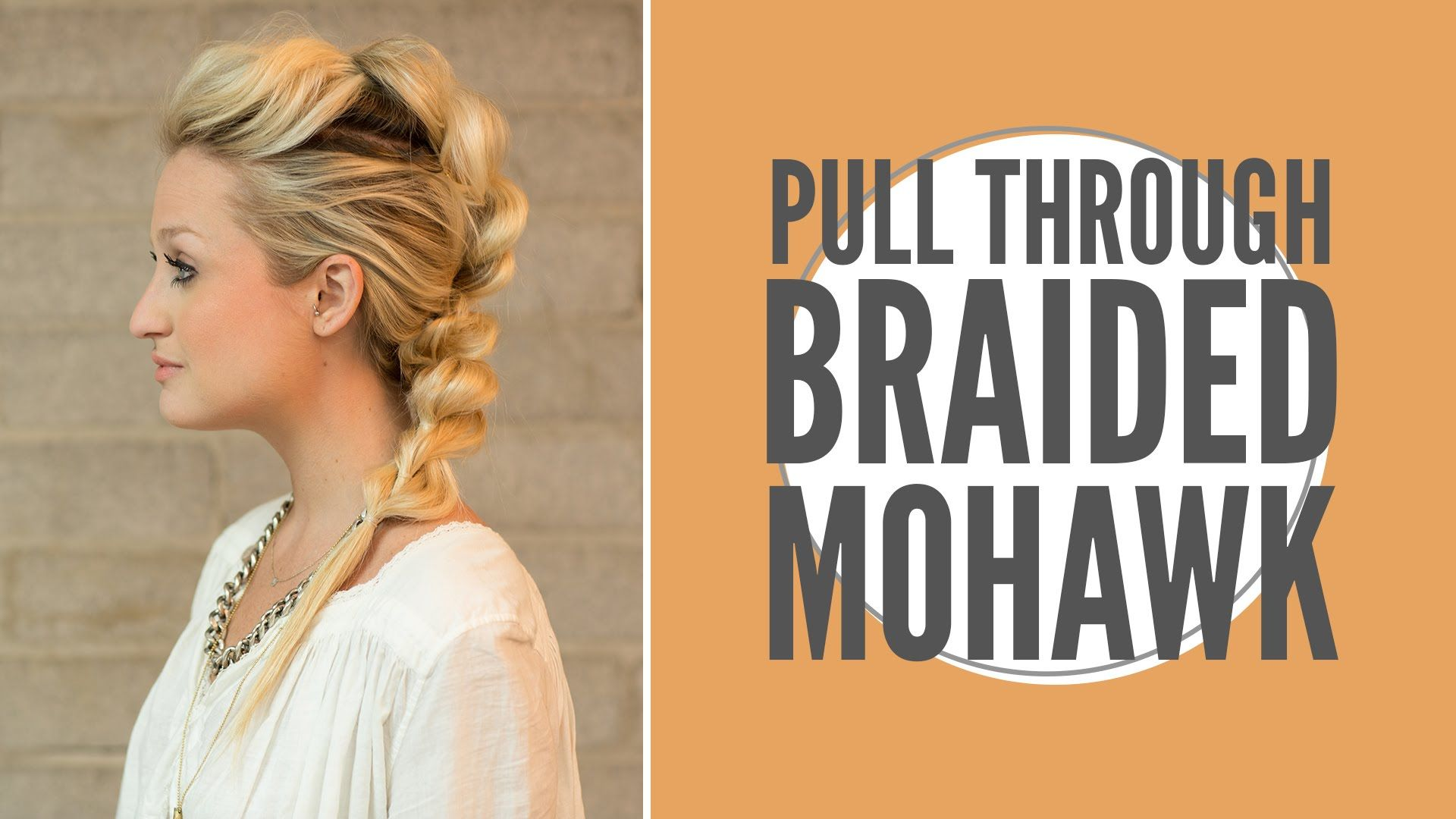 How to faux mohawk pull through braid hairstyles pinterest