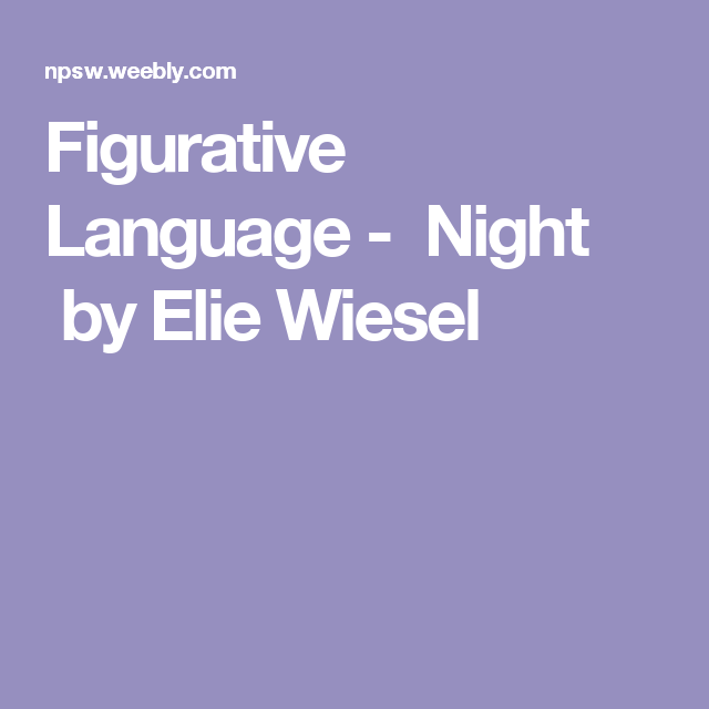 figurative language in night by elie wiesel