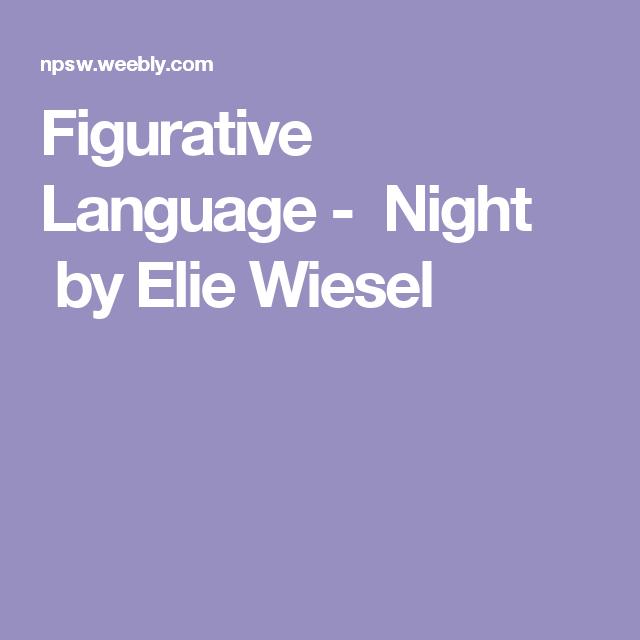 figurative language in night by elie wiesel