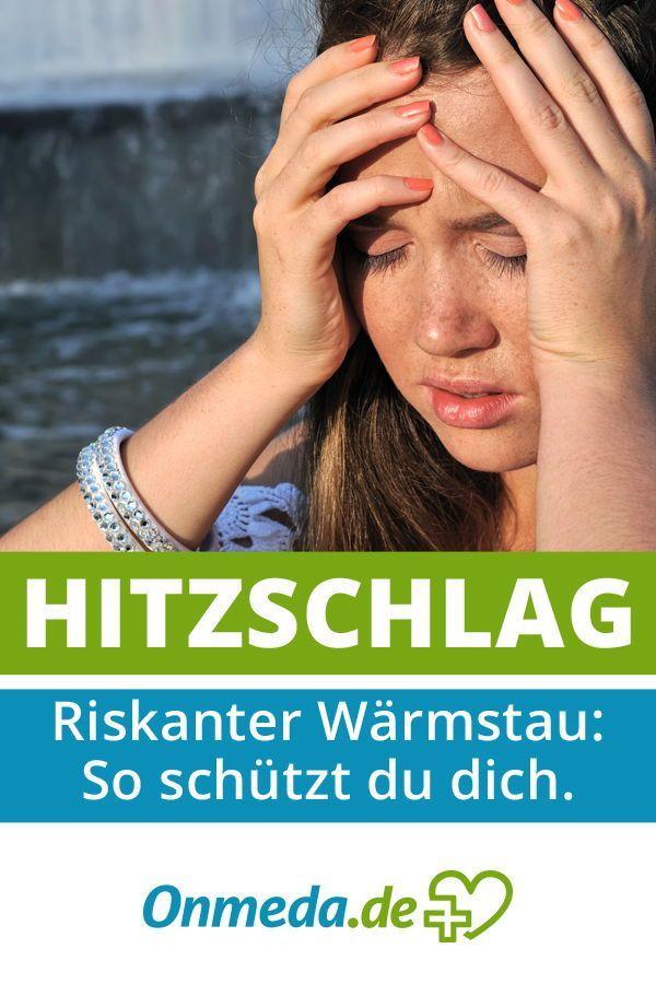 Hitzschlag: Symptome & Therapie | Hitzschlag, Hitzschlag ...