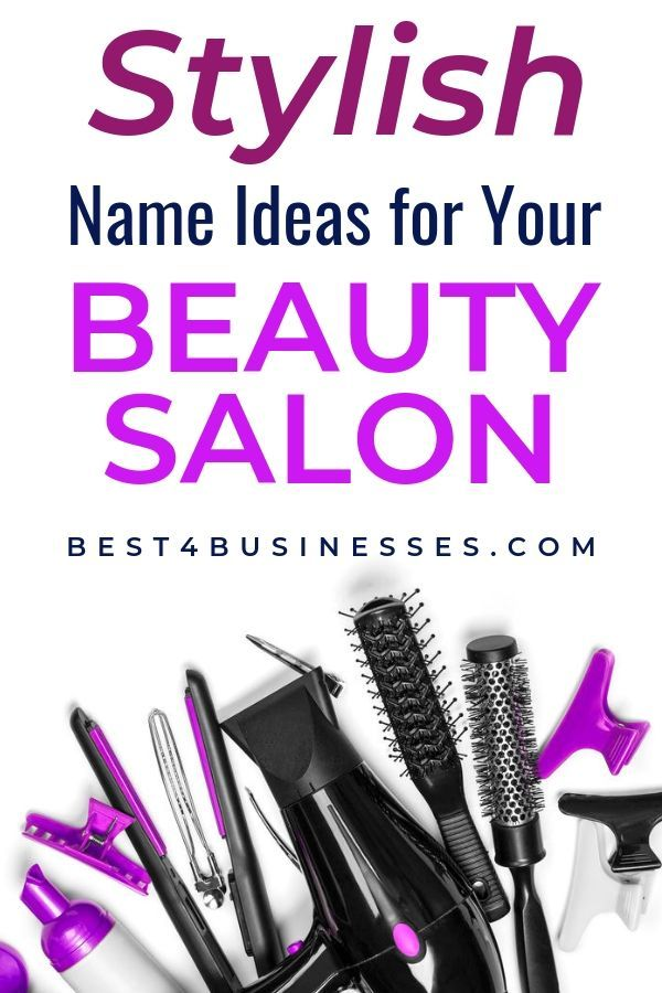 Stylish Name Ideas For Your Salon Beauty Salon Names Catchy Beauty Salon Names Salon Names