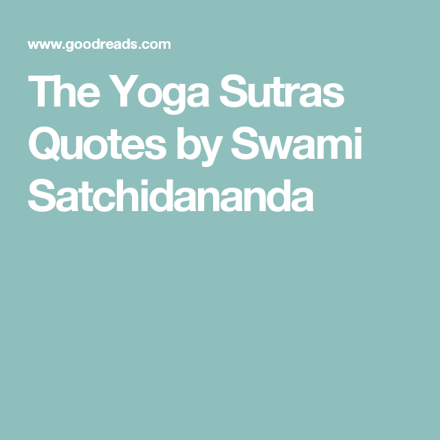 The Yoga Sutras Quotes By Swami Satchidananda