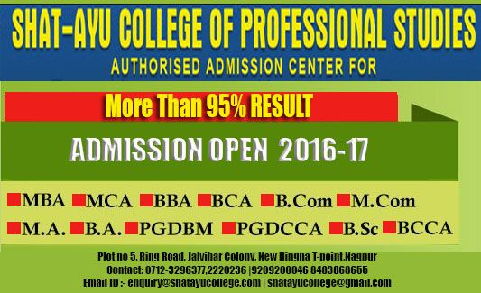 urry up!!! Admission notice for 2016-17 Education is considered to be the backbone of one's country. It is through education that a person understands the difference between what is right and what is wrong. It is about taking prompt and appropriate decisions for the welfare of society. Top University courses avail at Shatayu  RTM Nagpur University Tilak Maharashtra University grab the opportunity given to students...contact for more detail |9209200046 848386865