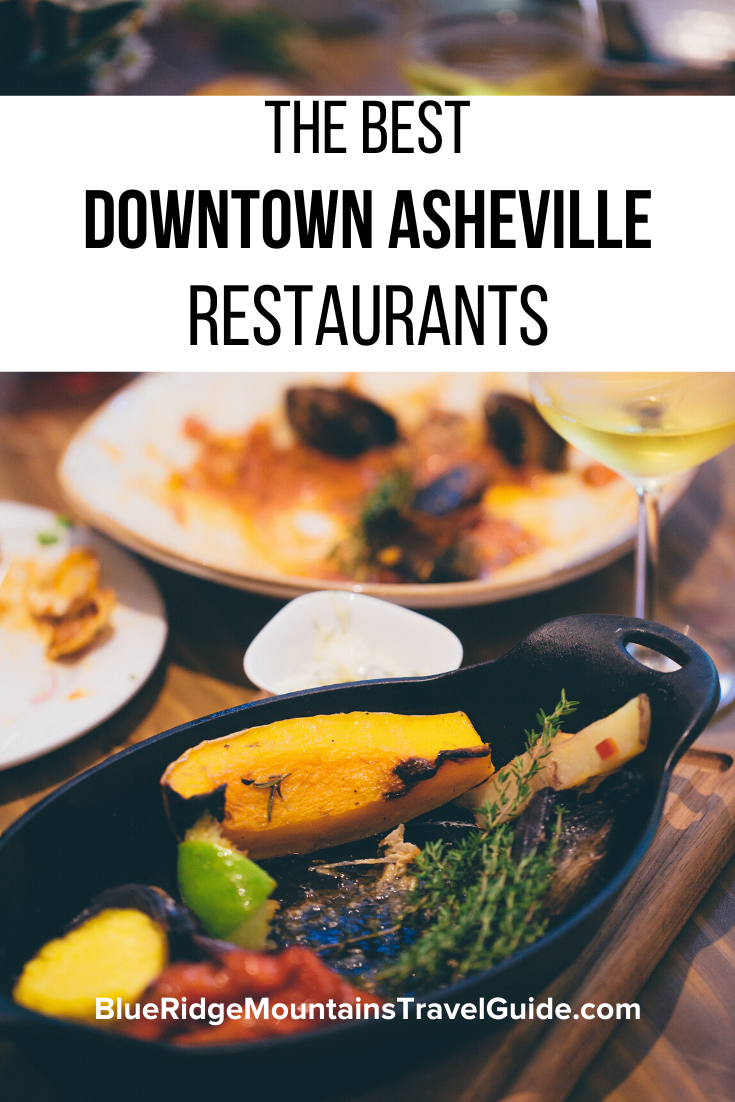 The Best Downtown Asheville Restaurants A Visitor S Guide In 2020 Asheville Restaurants Asheville Food Culinary Travel