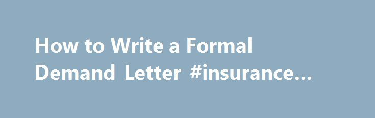How to Write a Formal Demand Letter #insurance #claims   - claims letter