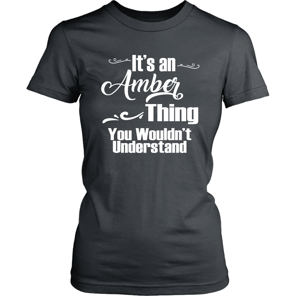 It's an AMBER Thing Women's T-Shirt You Wouldn't Understand - District Womens Shirt / Charcoal / XS