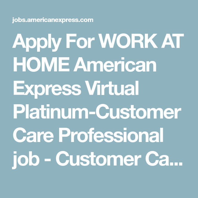 American Express Platinum Customer Service >> Apply For Work At Home American Express Virtual Platinum Customer