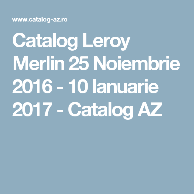 Catalog Leroy Merlin 25 Noiembrie 2016 10 Ianuarie 2017 Catalog Az Merlin Catalog De Craciun