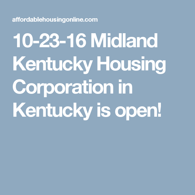 10 23 16 Midland Kentucky Housing Corporation In Kentucky Is Open Kentucky Corporate Frankfort