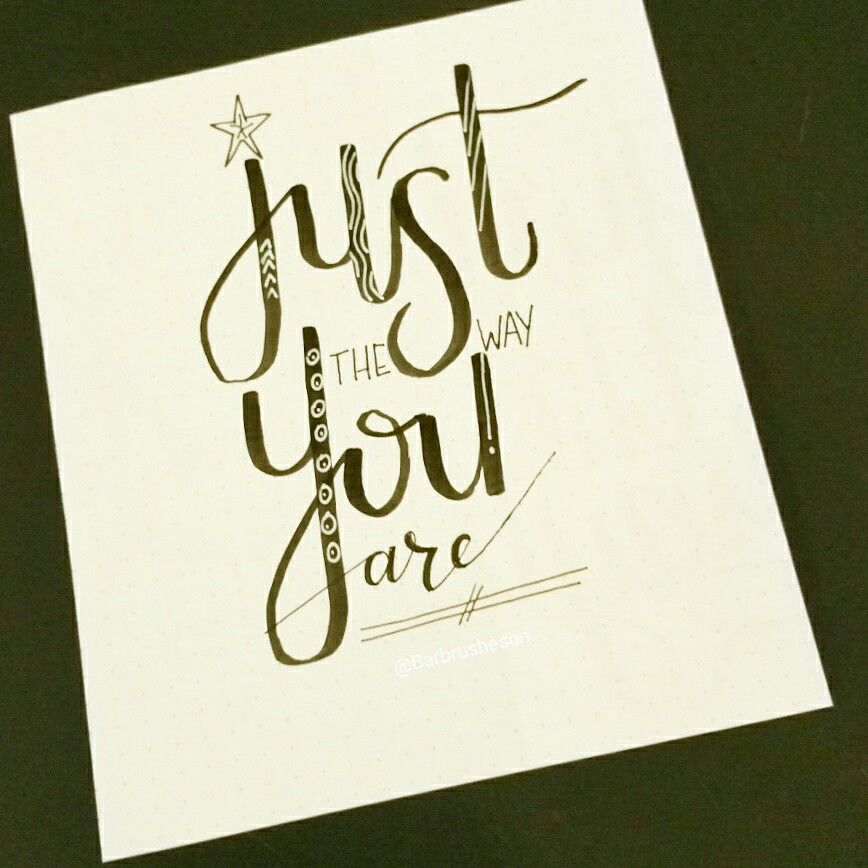 Just the way you are ☆ handlettering by @Barbrusheson