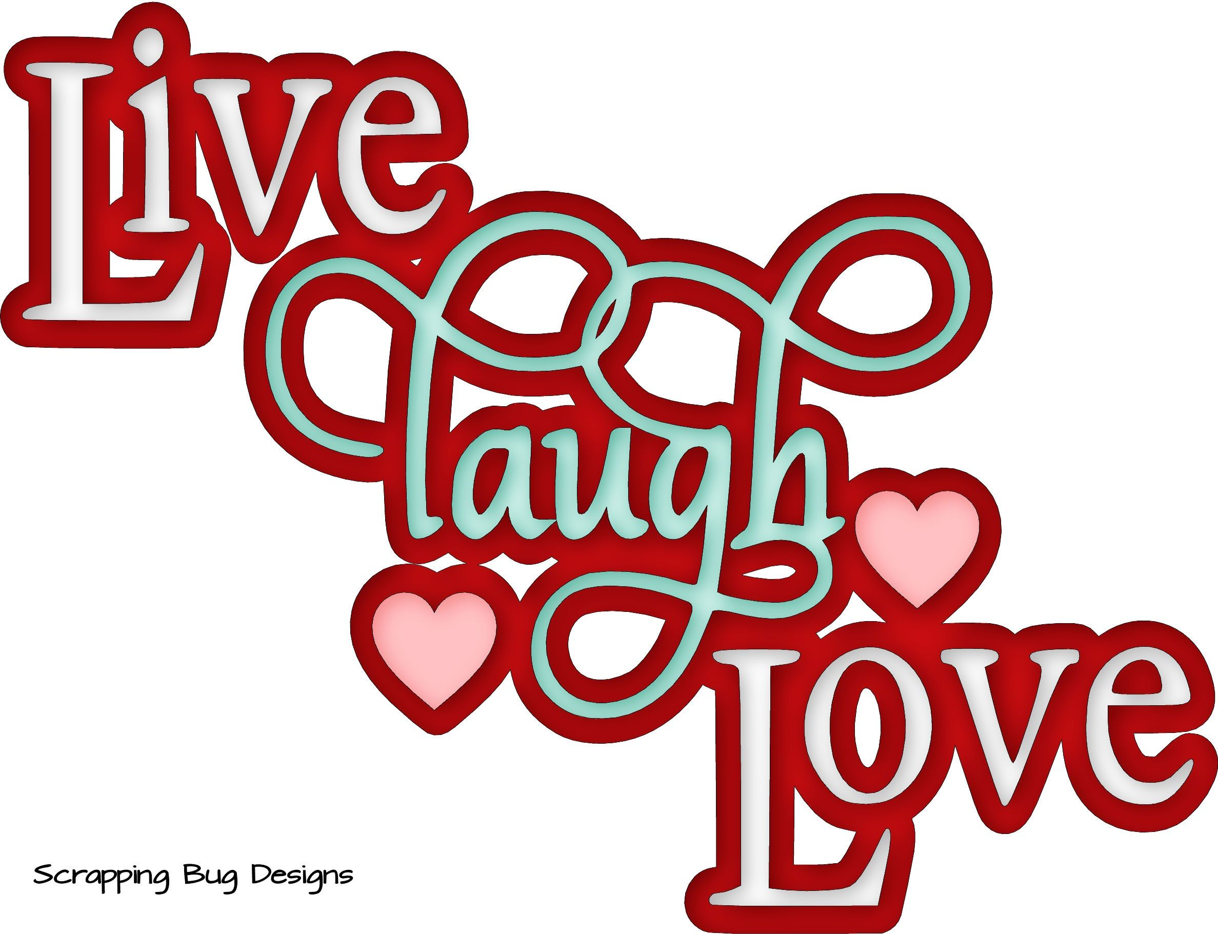 Download Live Laugh Love | Scrapbook quotes, Live laugh love ...