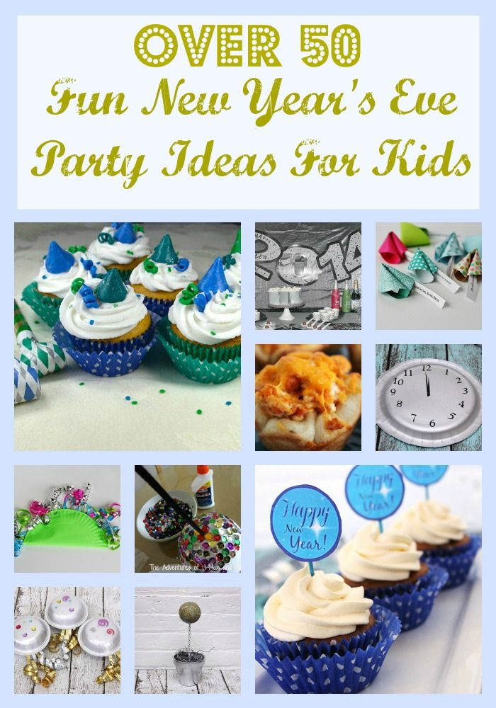 Over 50 Fun Kids New Years Eve Party Ideas