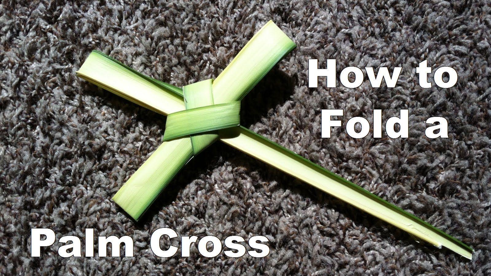 How to fold a palm cross palm cross palm sunday palm