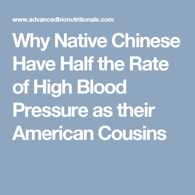 Why Native Chinese Have Half The Rate Of High Blood