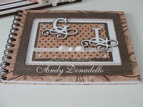 Scrapbook by Andy Donadello: Livro de mensagens e porta retrato