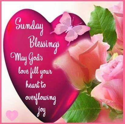 Sunday Blessings Joy Sunday Quotes Sunday Love Happy Sunday Quotes