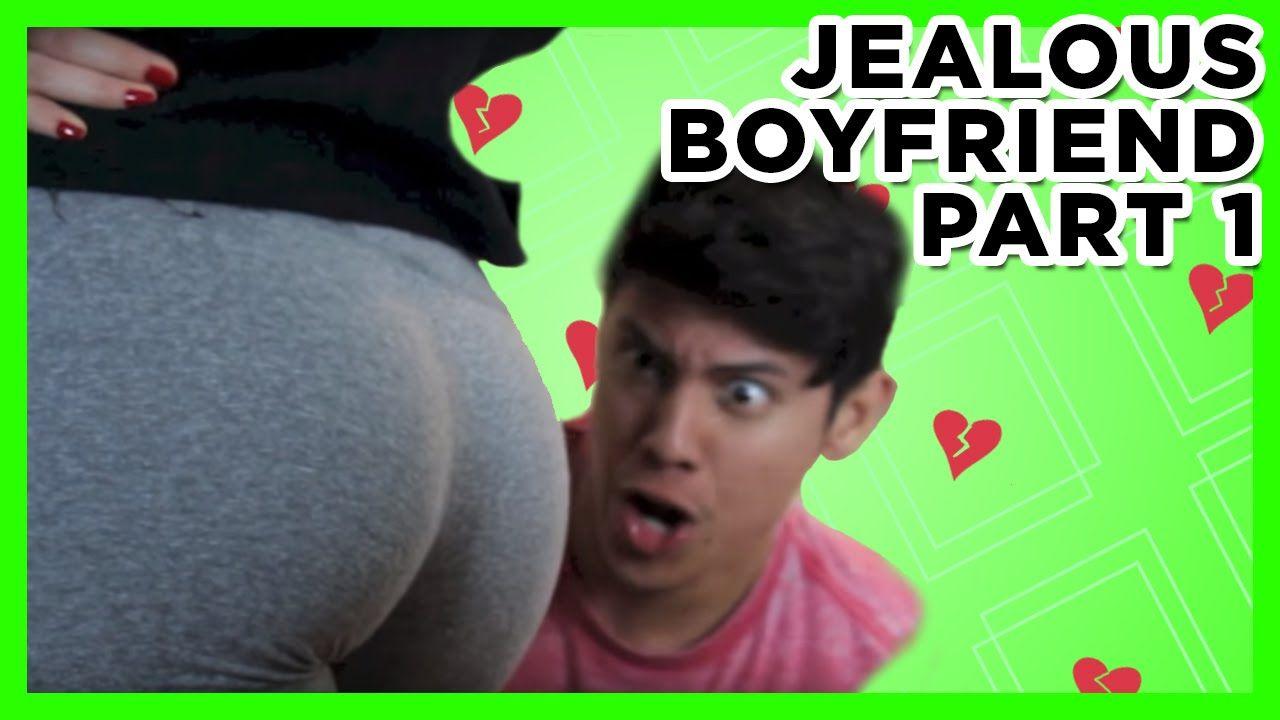 Jealous boyfriend part 1 youtube jealous boyfriend