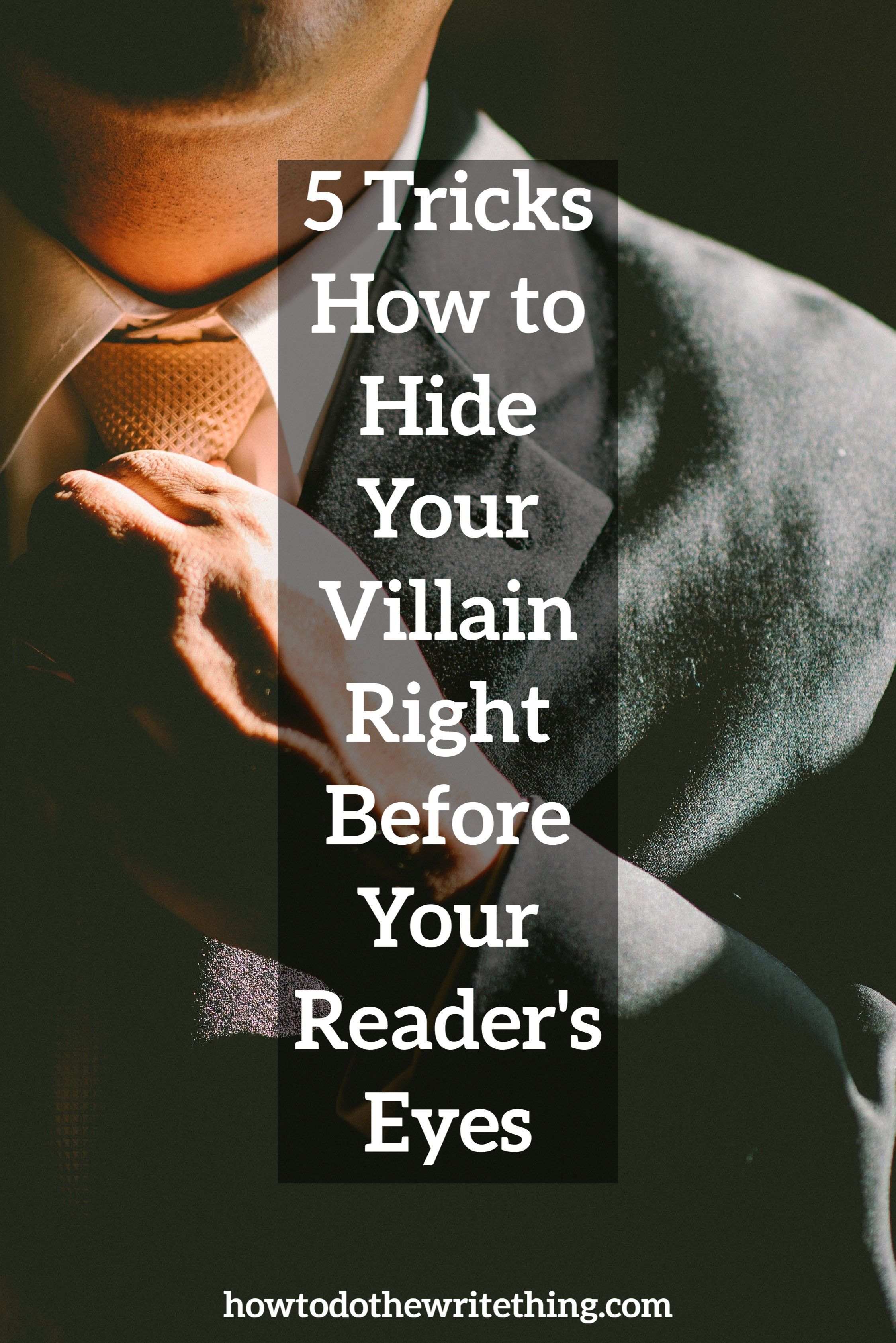 5 Tricks How to Hide Your Villain Right Before Your Reader's Eyes