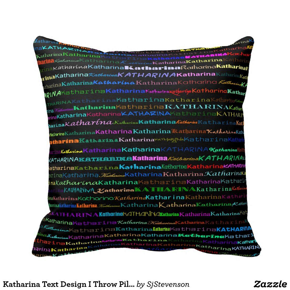 Katharina Text Design I Throw Pillow