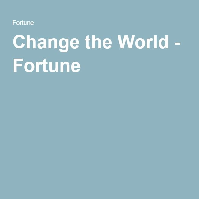 Change the World - Fortune | Companies nonprofits might like to partner with!