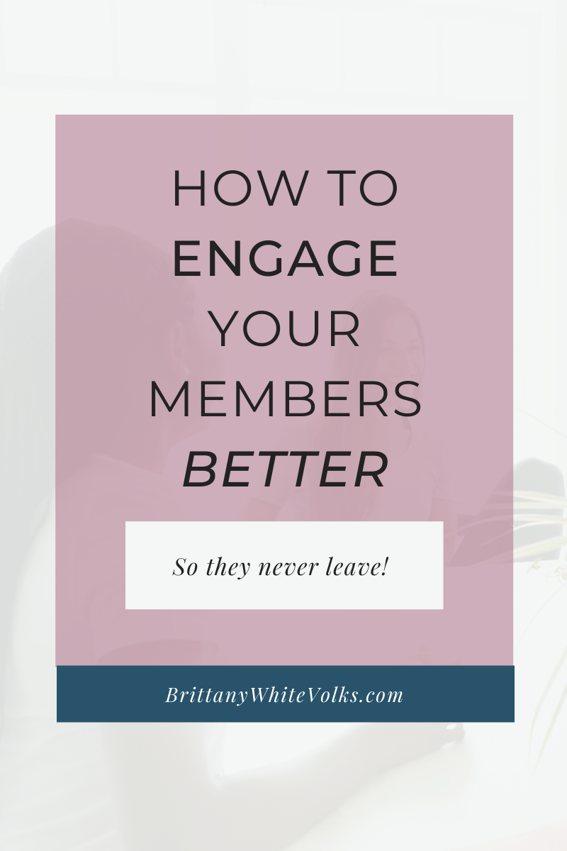 How To Engage Your Members Better So They Never Leave