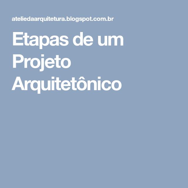 Etapas de um Projeto Arquitetônico | Projetos | Pinterest