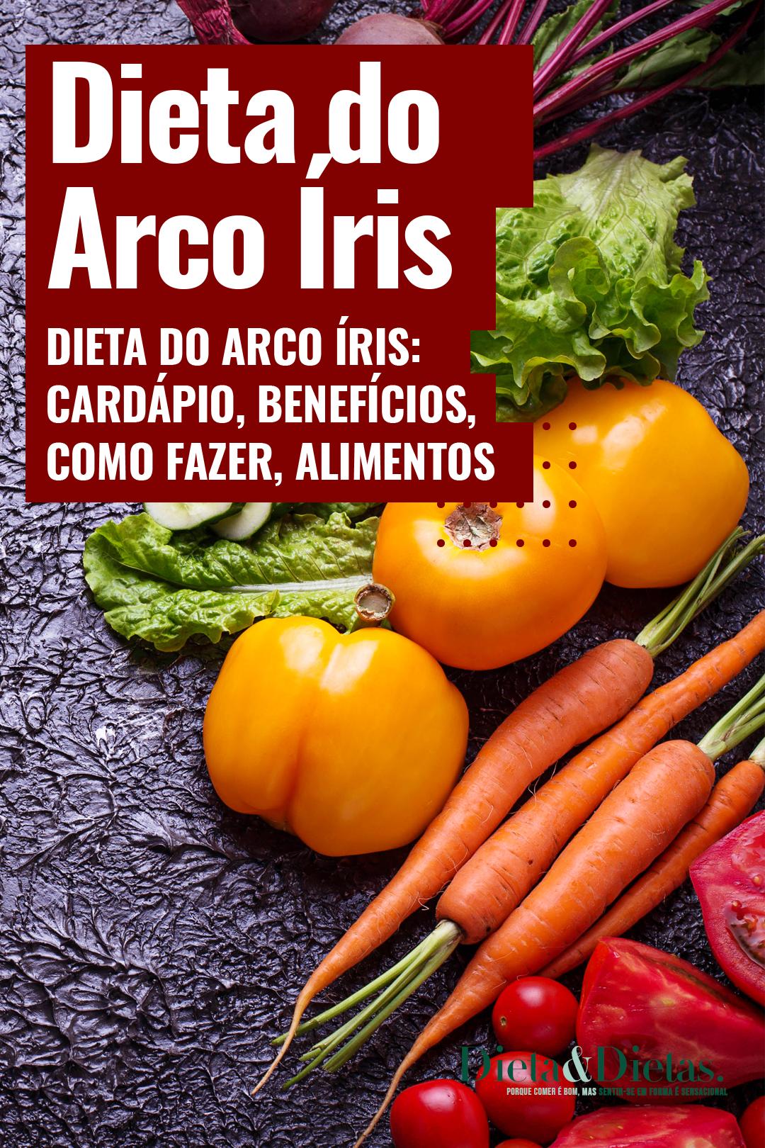 Dieta Do Arco Iris Cardapio Beneficios Como Fazer Alimentos Permitidos Em 2020 Alimentos Dieta Receitas