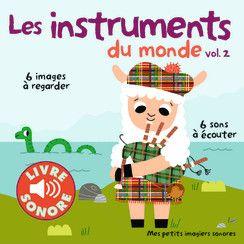 Les Instruments Du Monde Mes Petits Imagiers Sonores