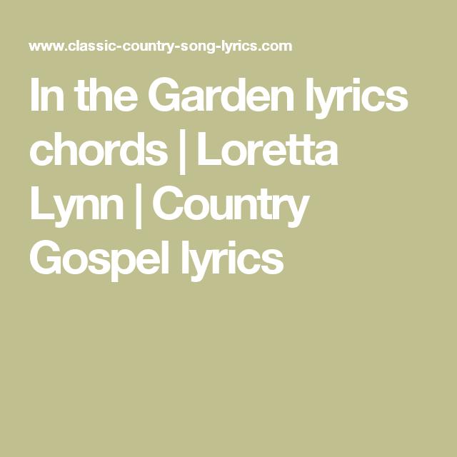In The Garden Lyrics Chords Loretta Lynn Country Gospel Lyrics