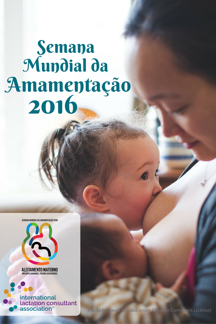 To those who communicate in Portuguese, we celebrate Semana Mundial da Amamentação! ‪#‎WBW2016‬ ‪#‎breastfeeding‬ ‪#‎WBWGoals‬ ‪#‎SDGs