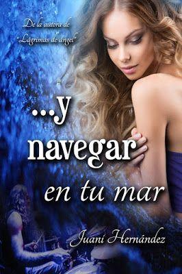 Reseña   ...y navegar en tu mar, Juani Hernández