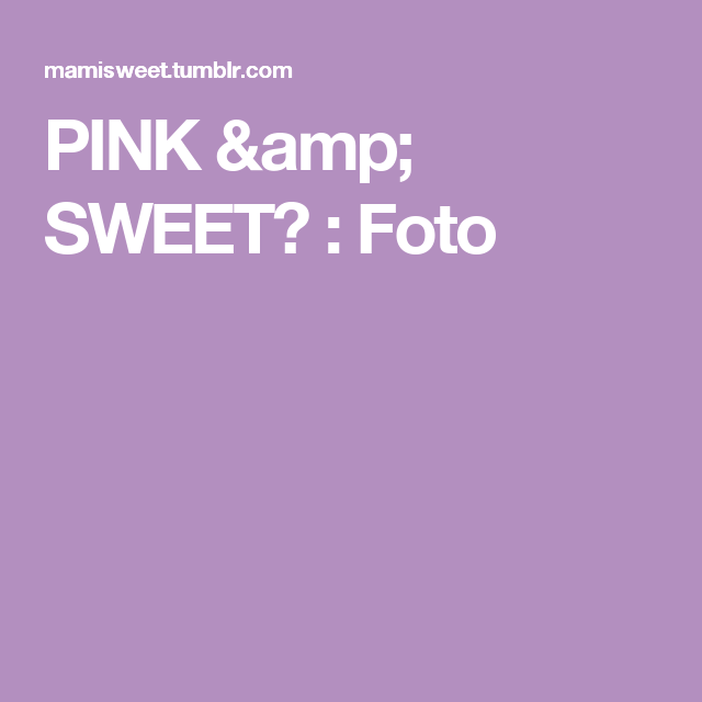 PINK & SWEET👡 : Foto