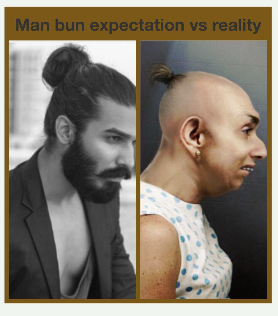 Man Bun Expectation Vs Reality Hair Bun Funny Lol