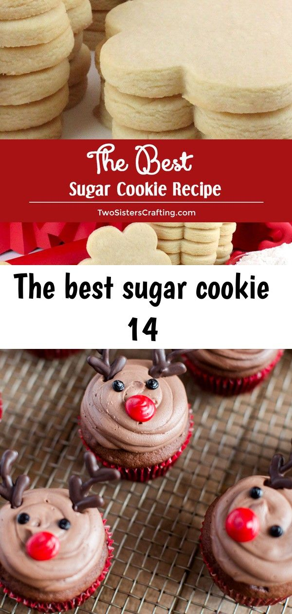The Best Sugar Cookie Recipe - easy to make, soft, delicious and keeps the shape of the cookie cutter every single time. You family will beg you to make these yummy homemade Sugar Cookies again and again. Pin this super great Sugar Cookie for later and follow us for more great Cookie Recipe ideas. #SugarCookies #BestSugarCookieRecipe #SugarCookieRecipes #Cookies #FrostedCookies #TwoSistersCrafting Easy Reindeer Cupcakes   Christmas dessert recipes   holiday dessert recipes   fun cupcak