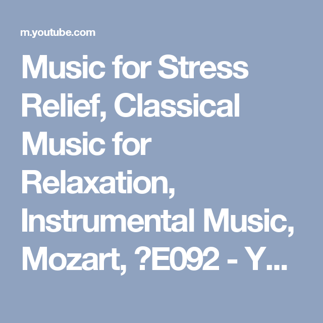 Music for Stress Relief, Classical Music for Relaxation