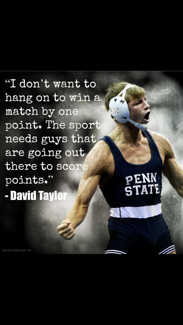 David Taylor Penn State Wrestling My Favorite Wrestler With The Exception Of My Sons Love To Watch Dt Wrestling Quotes Wrestling Videos Wrestling