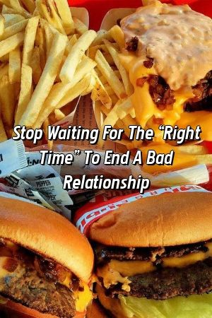 Stop Waiting For The Right Time To End A Bad Relationship by relationtodayxyz Stop Waiting For The Right Time To End A Bad Relationship by relationtodayxyz