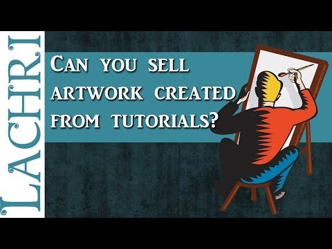Can You Sell Paintings You Made From A Tutorial Art Tips W