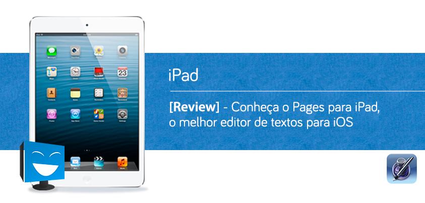 [Review] - Conheça o #Pages para #iPad, o melhor editor de textos para #iOS buff.ly/143hECy