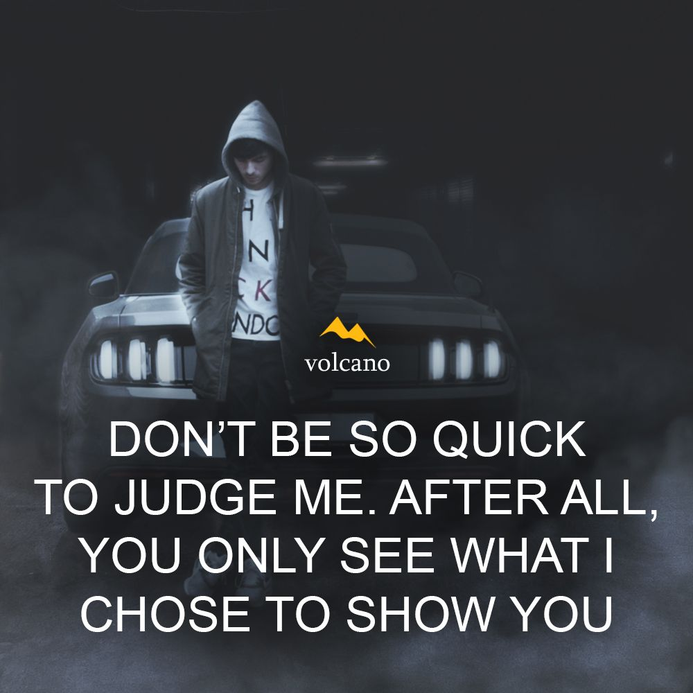Don T Be So Quick To Judge Me After All You Only See What I Chose To Show You Motivational Quotes Inspirational Quotes Motivation