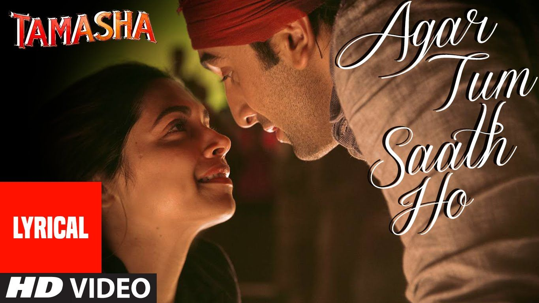 Agar Tum Saath Ho Song With Lyrics Tamasha Ranbir Kapoor Deepika Padukone T Series Youtube Bollywood Songs Hindi Dance Songs Song Hindi
