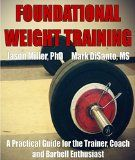 Free Kindle Book -  [Sports & Outdoors][Free] Foundational Weight Training: A Practical Guide for the Trainer, Coach and Barbell Enthusiast