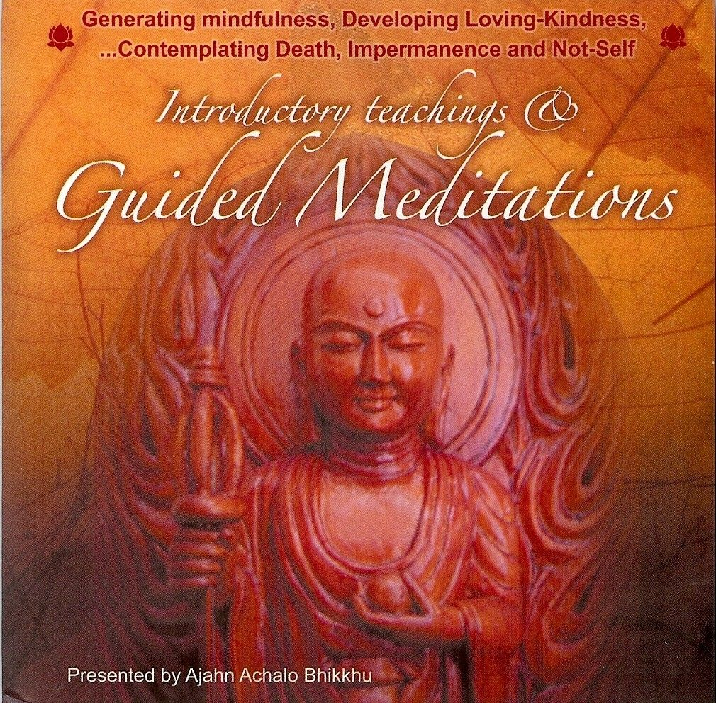Introductory Teachings Guided Meditations Cds 1 And 2 2007 Generating Mindfulness Developing Loving Kindness And Co Guided Meditation Meditation Bhikkhu