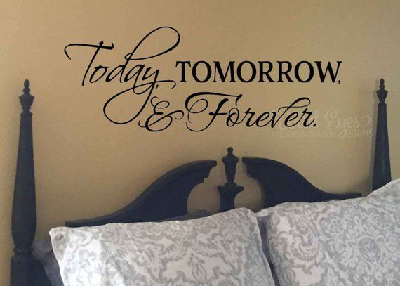 Today Tomorrow Forever, Vinyl Wall Decal, Master Bedroom, Romantic ...