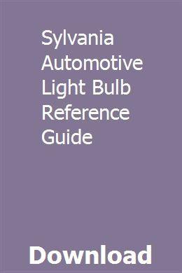 Sylvania Auto Bulb Guide >> Sylvania Automotive Light Bulb Reference Guide